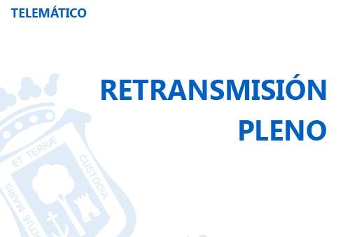 Retransmisión Pleno
